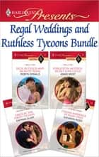 Regal Weddings and Ruthless Tycoons Bundle ebook by Robyn Donald,Annie West,Daphne Clair,Kathryn Ross