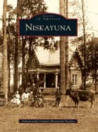 Niskayuna eBook by Schenectady County Historical Society