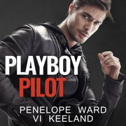 Playboy Pilot audiobook by Penelope Ward, Vi Keeland