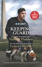 Keeping Guard/Detecting Danger/Proof of Innocence ebook by Lenora Worth, Valerie Hansen