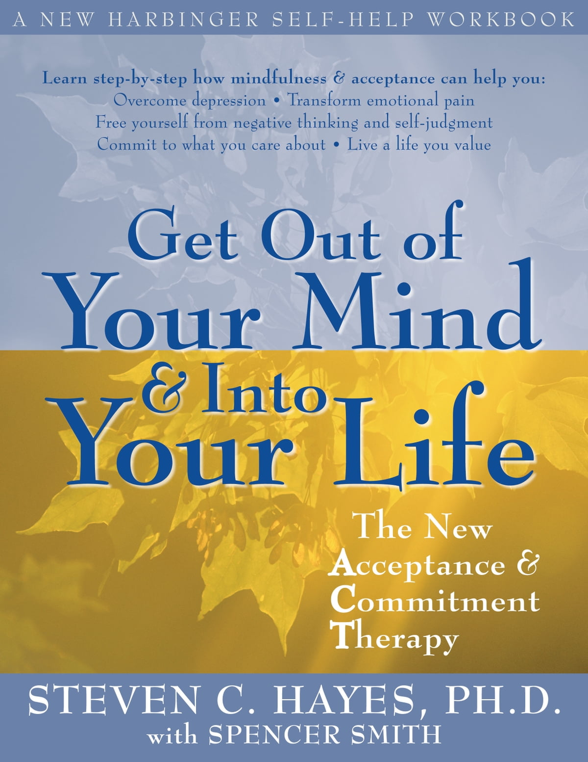 Get Out of Your Mind and Into Your Life ebook by Steven C  Hayes, PhD -  Rakuten Kobo