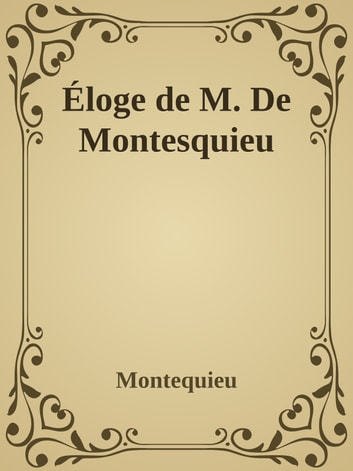Éloge de M. De Montesquieu ebook by Montequieu