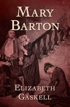 Mary Barton ebook by Elizabeth Gaskell