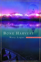 Bone Harvest ebook by Mary Logue