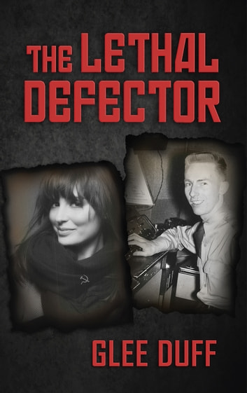 The Lethal Defector ebook by Glee Duff