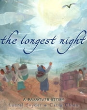 The Longest Night - A Passover Story ebook by Laurel Snyder,Catia Chien
