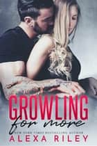 Growling For More ebook by Alexa Riley
