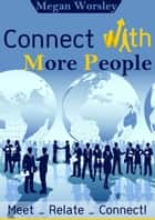 Connect with More People ebook by Megan Worsley