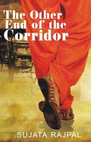 The Other End of the Corridor ebook by Sujata Rajpal