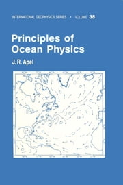 Principles of Ocean Physics ebook by Apel, John R.