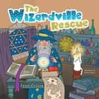 The Wizardville Rescue ebook by Peter Collins
