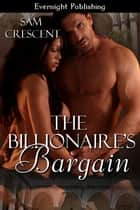 The Billionaire's Bargain ebook by Sam Crescent