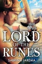 Lord of the Runes ebook by Sabrina Jarema