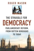 Struggle for Democracy ebook by Roger Mason