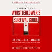 The Corporate Whistleblower's Survival Guide - A Handbook for Committing the Truth audiobook by Tom Devine, Tarek F. Maassarani