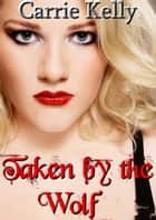 Taken by the Wolf ebook by
