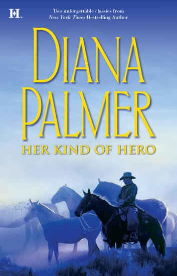 Her Kind of Hero - An Anthology ebook by Diana Palmer