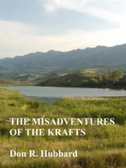 The Misadventures of the Krafts ebook by Don R. Hubbard