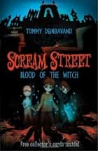 Scream Street 2: Blood of the Witch ebook by Tommy Donbavand