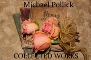 Michael Pollick: Collected Works ebook by Michael Pollick