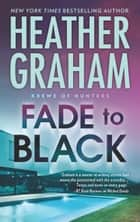 Fade To Black (Krewe of Hunters, Book 24) 電子書 by Heather Graham