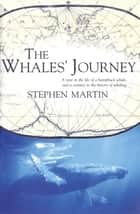The Whales' Journey ebook by Stephen Martin