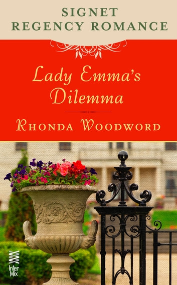 Lady Emma's Dilemma - Signet Regency Romance (InterMix) ebook by Rhonda Woodward