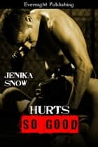 Hurts So Good ebook by