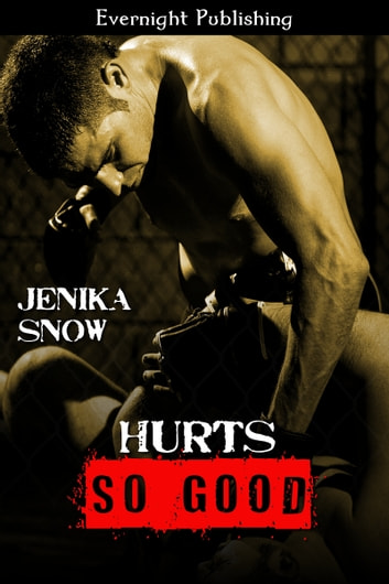 Hurts So Good ebook by Jenika Snow