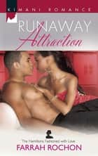 Runaway Attraction (Mills & Boon Kimani) (The Hamiltons: Fashioned with Love, Book 3) ebook by Farrah Rochon