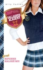 Gallagher Academy 1 - Espionne malgré moi ebook by Ally Carter