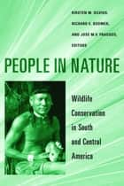 People in Nature ebook by Kirsten M. Silvius,Richard E. Bodmer,José M. V. Fragoso