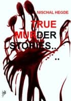 True Murder Stories ebook by Kristen Laurence