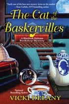 The Cat of the Baskervilles - A Sherlock Holmes Bookshop Mystery ebook by Vicki Delany