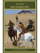 Old Surehand I. ebook by Karl May