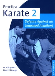 Practical Karate Volume 2 - Defense Against an Unarmed Assailant ebook by Donn F. Draeger,Masatoshi Nakayama
