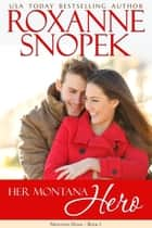 Her Montana Hero ebook by Roxanne Snopek