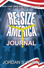 Re-size America Journal - Finding Your Perfect Weight ebook by Jordan Rubin