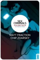 Sex Criminals Tome 2 ebook by Matt Fraction,Chip Zdarsky