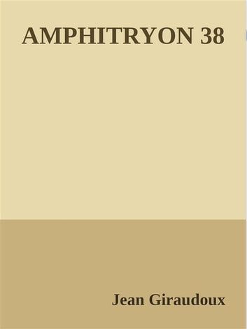 Amphitryon 38 eBook by Jean Giraudoux