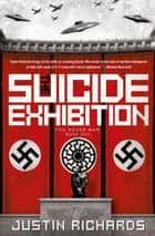 The Suicide Exhibition ebook by Justin Richards