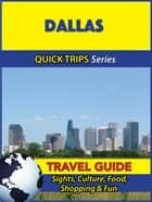 Dallas Travel Guide (Quick Trips Series) - Sights, Culture, Food, Shopping & Fun ebook by Jody Swift