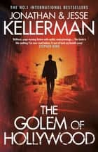 The Golem of Hollywood - A terrifying mystery of the supernatural ebook by Jonathan Kellerman, Jesse Kellerman