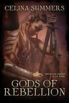 Gods of Rebellion ebook by Celina Summers