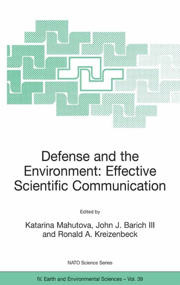 Defense and the Environment: Effective Scientific Communication ebook by
