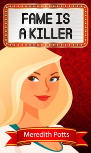 Fame is a Killer ebook by Meredith Potts
