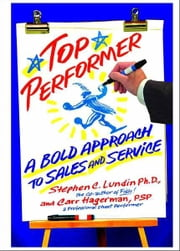 Top Performer - A Bold Approach to Sales and Service ebook by Carr Hagerman,Stephen C. Lundin