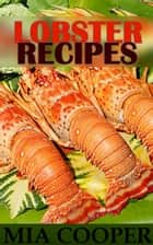 Lobster Recipes ebook by Mia Cooper