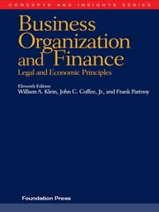Klein, Coffee and Partnoy's Business Organization and Finance, Legal and Economic Principles, 11th (Concepts and Insights Series) ebook by William Klein,John Coffee Jr,Frank Partnoy