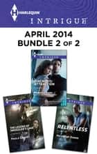 Harlequin Intrigue April 2014 - Bundle 2 of 2 - An Anthology ebook by Paula Graves, HelenKay Dimon, Rebecca York